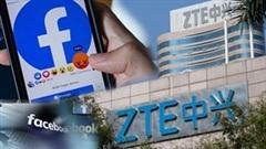 Mỹ khẳng định ZTE là mối đe dọa an ninh quốc gia, Hàn Quốc phạt Facebook
