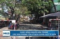 Cuộc sống người dân trong các khu phong tỏa vì dịch Covid-19 ở TP HCM