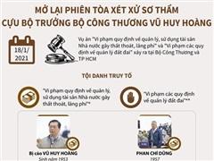 [Infographics] Mở lại phiên tòa xét xử sơ thẩm ông Vũ Huy Hoàng