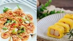2 món ngon từ trứng làm thì nhanh mà ăn siêu ngon
