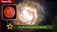 Phát hiện 'siêu trái đất' 10 tỷ năm tuổi