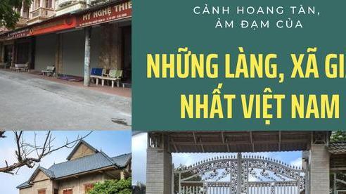 Kinh ngạc cuộc sống ở những làng, xã giàu nhất Việt Nam