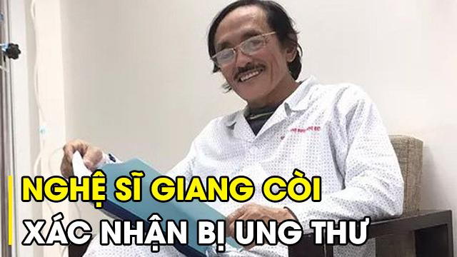 Nghệ sĩ Giang còi xác nhận ung thư họng, đã di căn