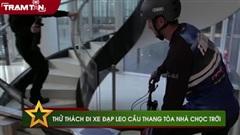Thử thách đi xe đạp leo cầu thang tòa nhà chọc trời