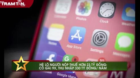 Cô gái Hà Nội sinh năm 1992 thu nhập 330 tỷ đồng/năm, nộp thuế hơn 23 tỷ đồng