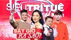 'Khó tin'! Các Siêu trí tuệ Việt Nam mùa 1: Người thảnh thơi cưỡi trâu, người đổi ngành học mới