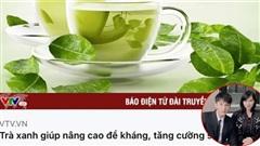 Netizen trầm trồ khi 'vựa muối'VTV 'cảnh báo nguy cơ' trà xanh mang lại