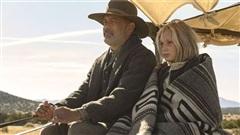 'News of the World': Tom Hanks và câu chuyện về hai linh hồn lạc lối tìm thấy nhau