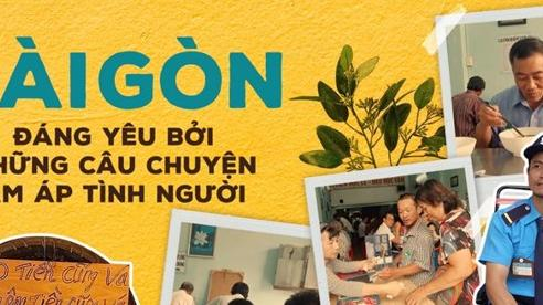 Sài Gòn thế đó, vẫn nhộn nhịp đông đúc nhưng luôn đáng yêu bởi những câu chuyện ấm áp tình người
