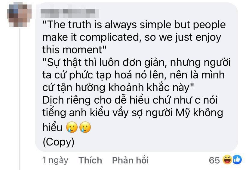 Thậm chí có netizen còn dịch nghĩa cả câu nói củaChi Pu sang tiếng Anh vì... sợ người Mỹ không hiểu.