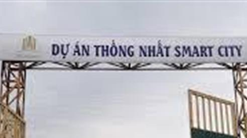 Bắc Ninh yêu cầu ngừng bán dự án Thống Nhất Smart City