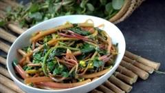 Loại rau dại đắt gấp 2-3 lần rau sạch, Châu Âu, Trung Quốc tôn là 'rau trường thọ' nhưng người Việt vẫn chưa biết dùng đúng cách