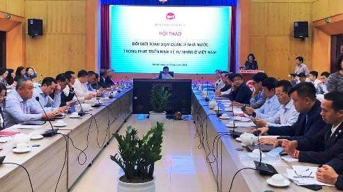 'Đổi mới toàn diện quản lý nhà nước trong phát triển kinh tế tư nhân ở Việt Nam'