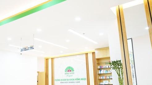 Đình chỉ hoạt động khám chữa bệnh đối với PKĐK Hồng Ngọc 2