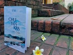 Nhà báo, nhà thơ Lữ Mai ra mắt trường ca về trận đánh Chư Tan Kra