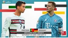 Euro 2020 ngày 19/6: 'Đại chiến' Bồ Đào Nha - Đức, Hungary - Pháp, Tây Ban Nha - Ba Lan