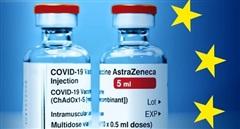 EU - AstraZeneca 'bất phân thắng bại' sau phán quyết chuyển giao vaccine?
