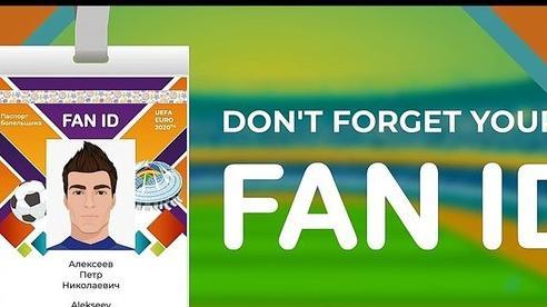 Yêu cầu công dân Việt Nam sử dụng thẻ Fan ID đúng mục đích xem EURO