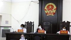 Xét xử vụ án vi phạm phòng chống dịch Covid - 19: Những bản án nghiêm khắc và nhân văn
