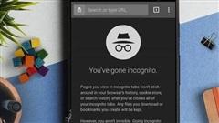 Trình duyệt web ẩn danh có an toàn và riêng tư như bạn vẫn nghĩ?