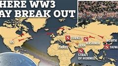 Báo Anh: Thế chiến 3 có thể nổ ra ở đâu?