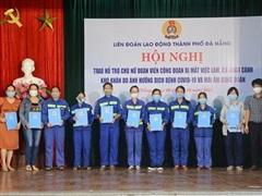 Đà Nẵng: Hỗ trợ nữ đoàn viên công đoàn gặp khó khăn do dịch COVID-19