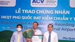 Sân bay Phú Quốc đạt giấy chứng nhận Kiểm chuẩn y tế quốc tế