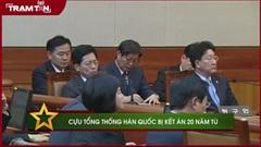 Cựu tổng thống hàn quốc bị kết án 20 năm tù