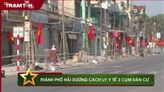 Thành phố Hải Dương cách ly y tế 2 cụm dân cư