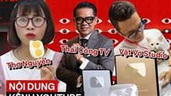 Bạn biết gì về những kênh YouTube có chỉ số 'khủng' hàng đầu Việt Nam?