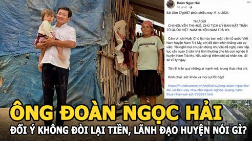 Quảng Nam lên tiếng sau khi ông Đoàn Ngọc Hải thay đổi quyết định không đòi lại 106 triệu ủng hộ người nghèo