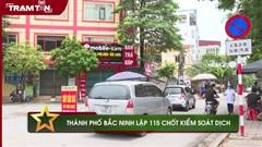 Thành phố Bắc Ninh lập 115 chốt kiểm soát dịch