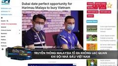 Truyền thông Malaysia không lạc quan khi đội nhà đấu Việt Nam