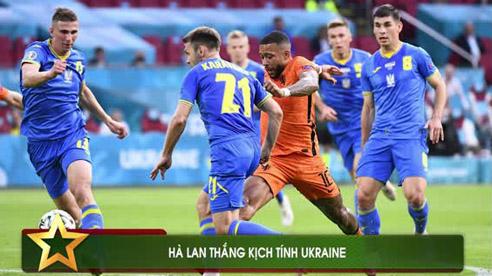 Hà Lan - Ukraine: Chiến thắng kịch tính sau màn rượt đuổi hấp dẫn