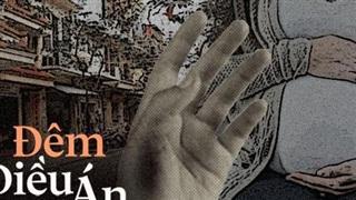 ĐÊM ĐIỀU ÁN - Kỳ I: Vụ án Thiên Linh Cái và Quỷ Linh Nhi (Chương 6)