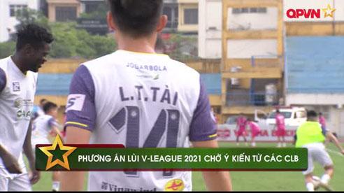Điểm tin 20/7: Kế hoạch lùi V-league sang năm sau chờ ý kiến các CLB