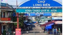 Phong tỏa toàn bộ chợ Long Biên do phát hiện ca dương tính với SARS-CoV-2