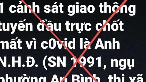 Truy tìm chủ tài khoản 'Đắk Lắk 24h' đăng thông tin thất thiệt '1 CSGT tử vong vì Covid-19'