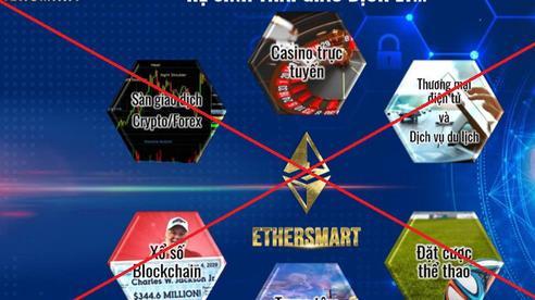 Cảnh báo dự án tiền ảo ETHERSMART có dấu hiệu lừa đảo theo mô hình đa cấp tài chính