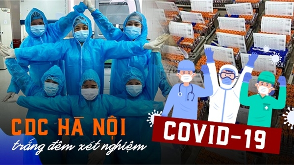 Cán bộ CDC Hà Nội: Trắng đêm chạy đua với 9000 mẫu xét nghiệm Covid-19 trong 1 ngày, mong người dân đừng chủ quan