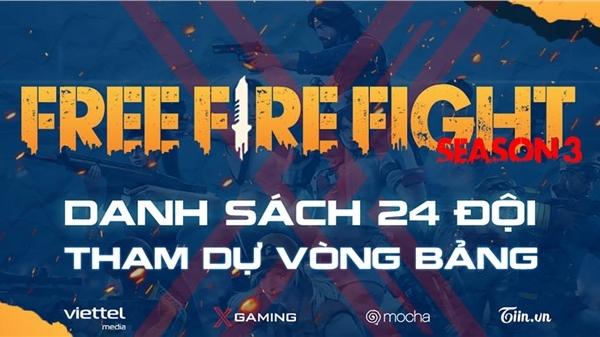 Chính thức: Danh sách 24 đội tuyển tham dự vòng bảng Free Fire Fight S3