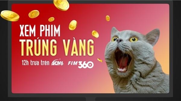 Xem phim trúng Vàng trên SCTV6 - FIM360