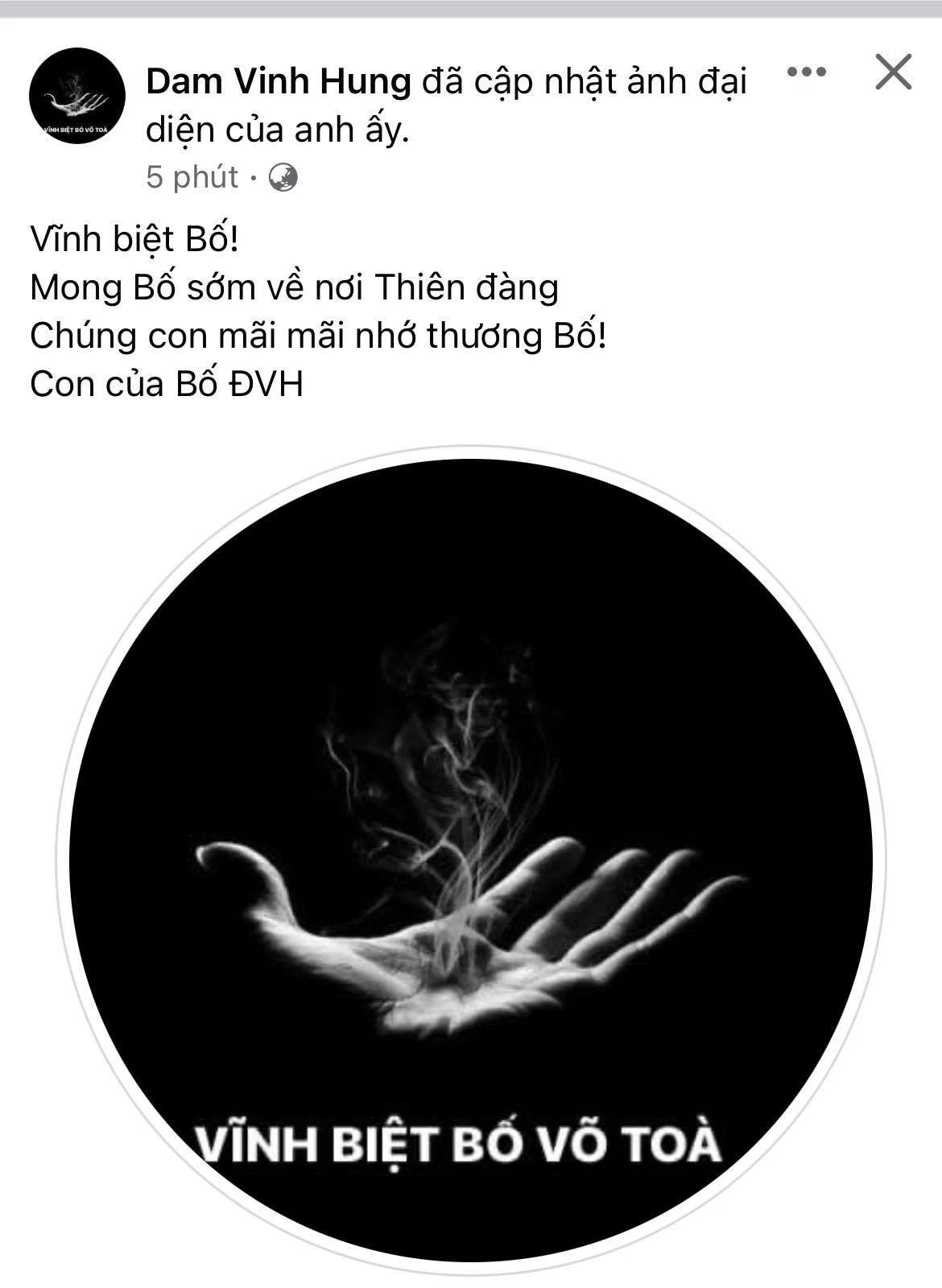 Bố nghệ sĩ Hoài Linh qua đời, Võ Lê Thành Vinh, Dương Triệu Vũ và Đàm Vĩnh Hưng đồng loạt thay ảnh tiếc thương 2